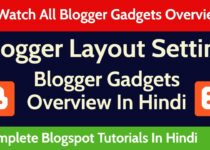 Blogger Layout Settings In Hindi | Blogger Gadgets Overview | Blogspot Tutorials By Saransh Sagar